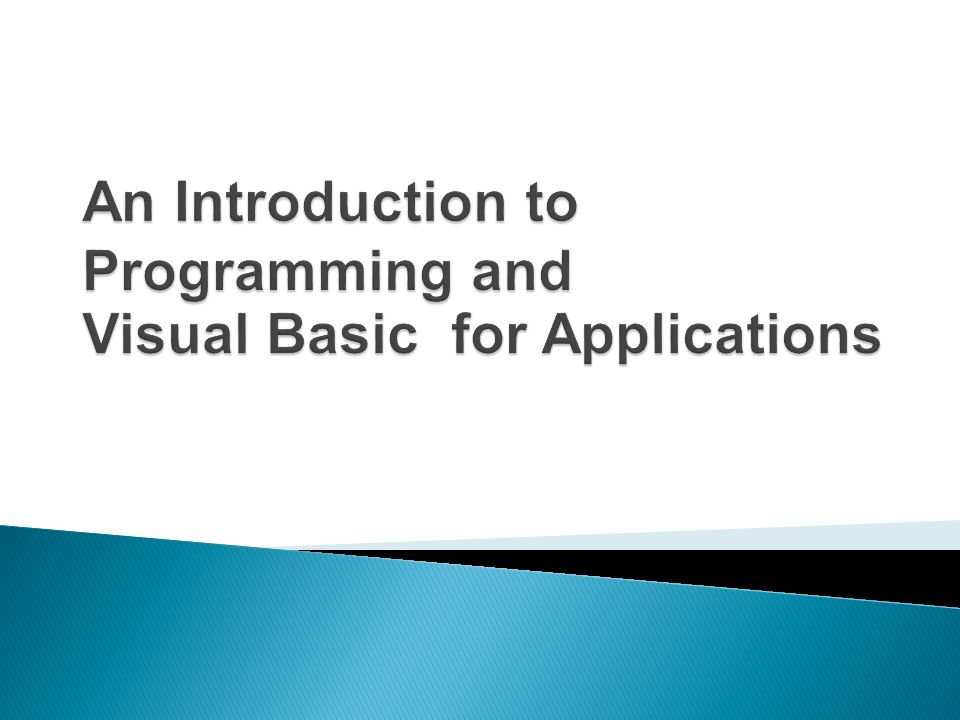 An Introduction to Programming and Visual Basic for Applications
