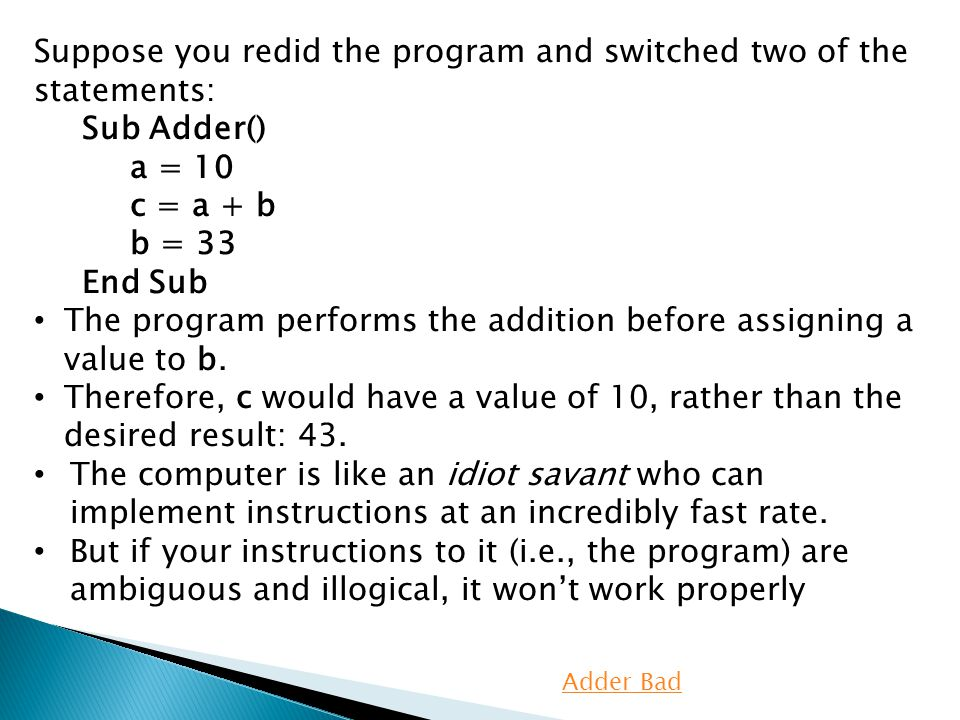 Suppose you redid the program and switched two of the statements: