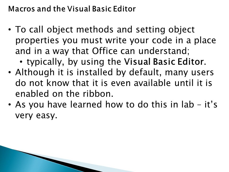 typically, by using the Visual Basic Editor.