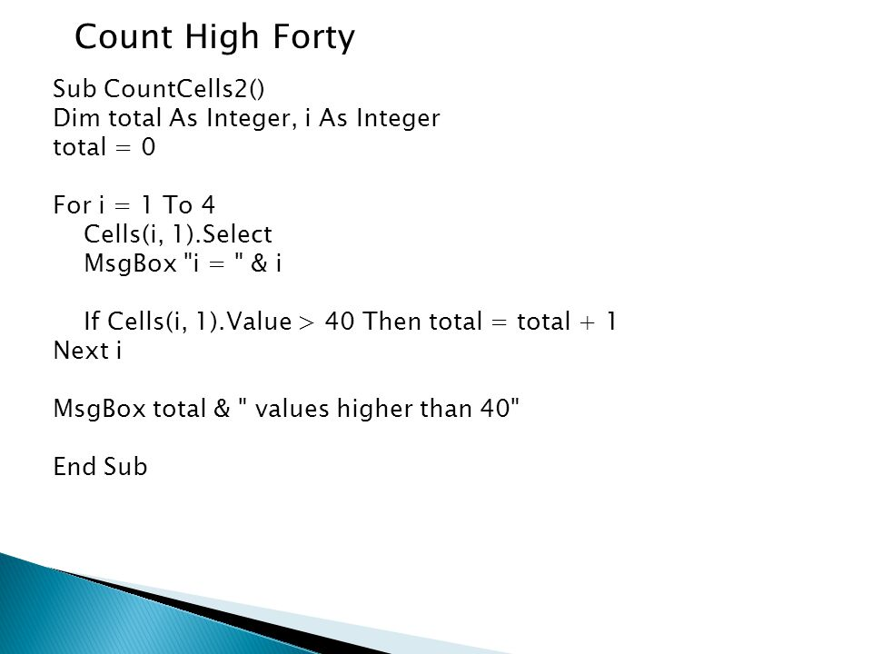 Count High Forty Sub CountCells2() Dim total As Integer, i As Integer