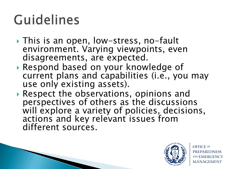 Guidelines This is an open, low-stress, no-fault environment. Varying viewpoints, even disagreements, are expected.