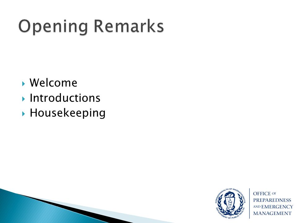 Opening Remarks Welcome Introductions Housekeeping