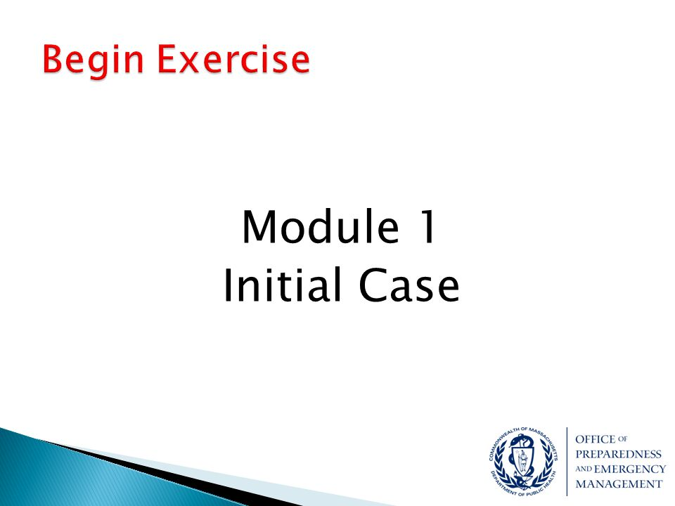 Begin Exercise Module 1 Initial Case