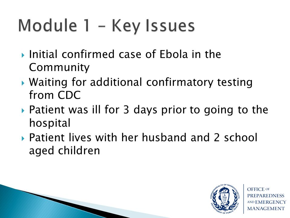 Module 1 – Key Issues Initial confirmed case of Ebola in the Community