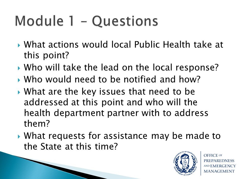 Module 1 – Questions What actions would local Public Health take at this point Who will take the lead on the local response