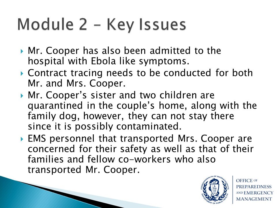Module 2 – Key Issues Mr. Cooper has also been admitted to the hospital with Ebola like symptoms.