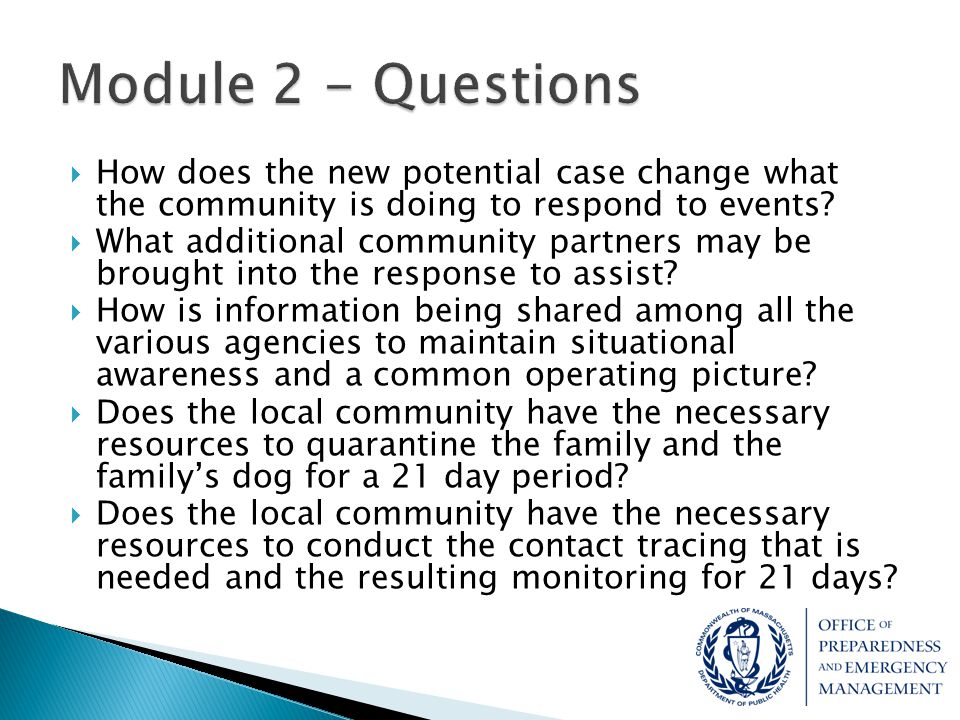 Module 2 - Questions How does the new potential case change what the community is doing to respond to events