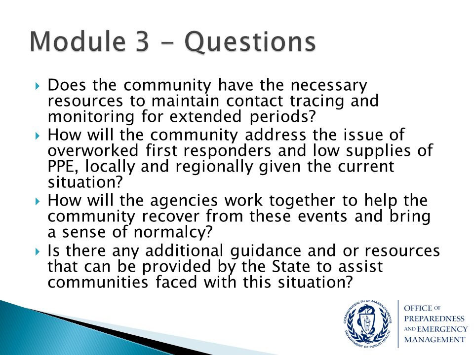 Module 3 - Questions Does the community have the necessary resources to maintain contact tracing and monitoring for extended periods