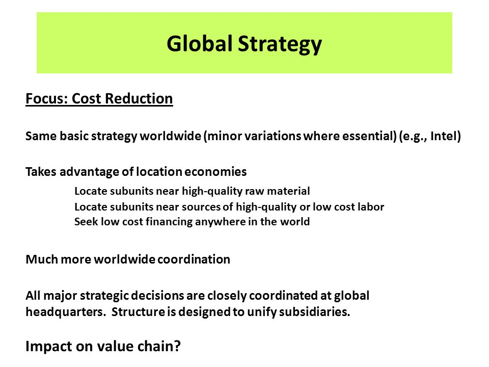 Global Strategy Focus: Cost Reduction