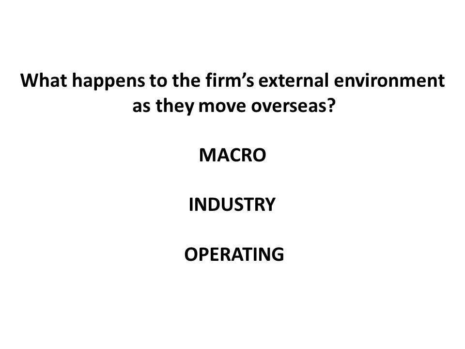 What happens to the firm's external environment
