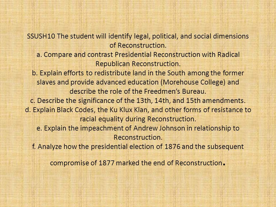 SSUSH10 The student will identify legal, political, and social dimensions of Reconstruction.