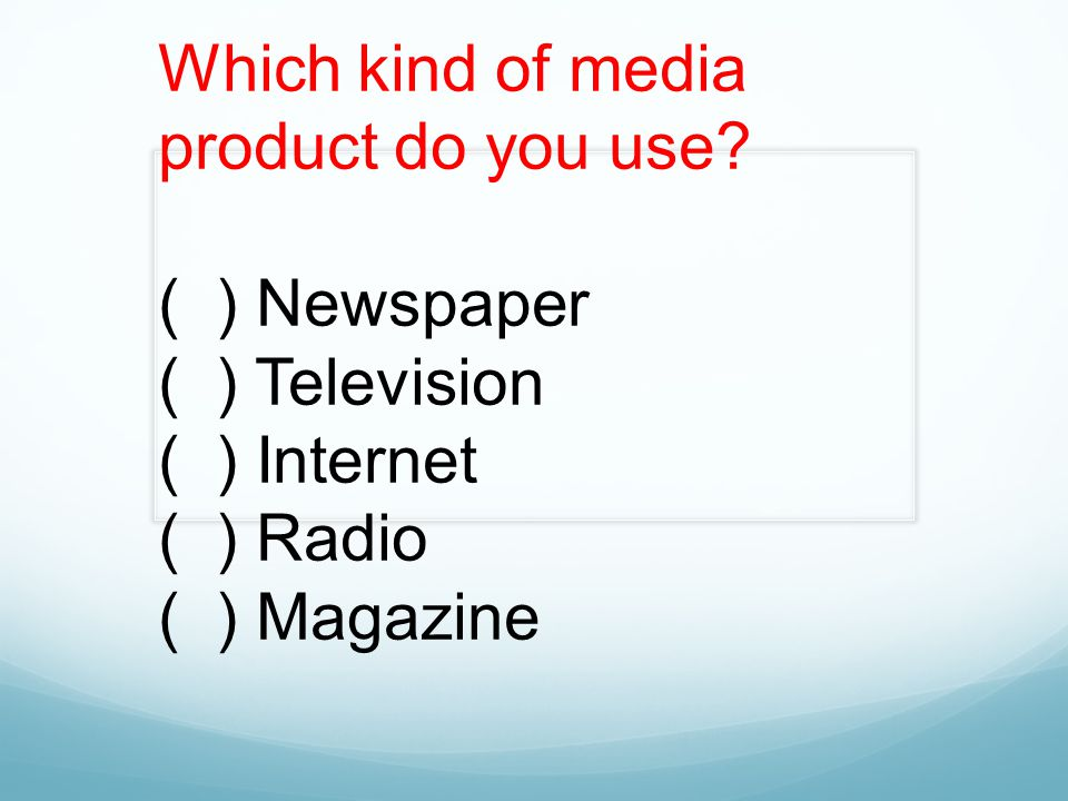 Which kind of media product do you use