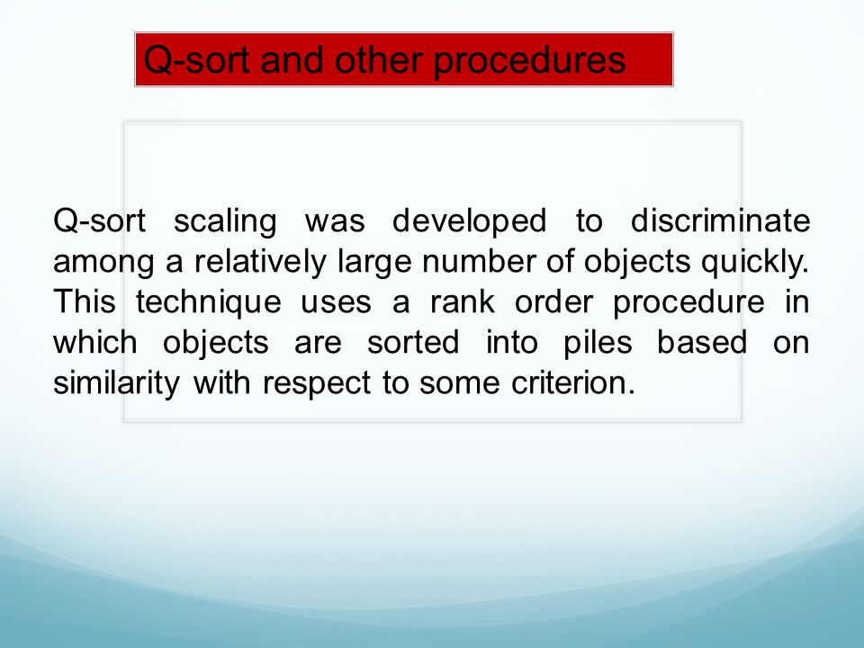 Q-sort and other procedures