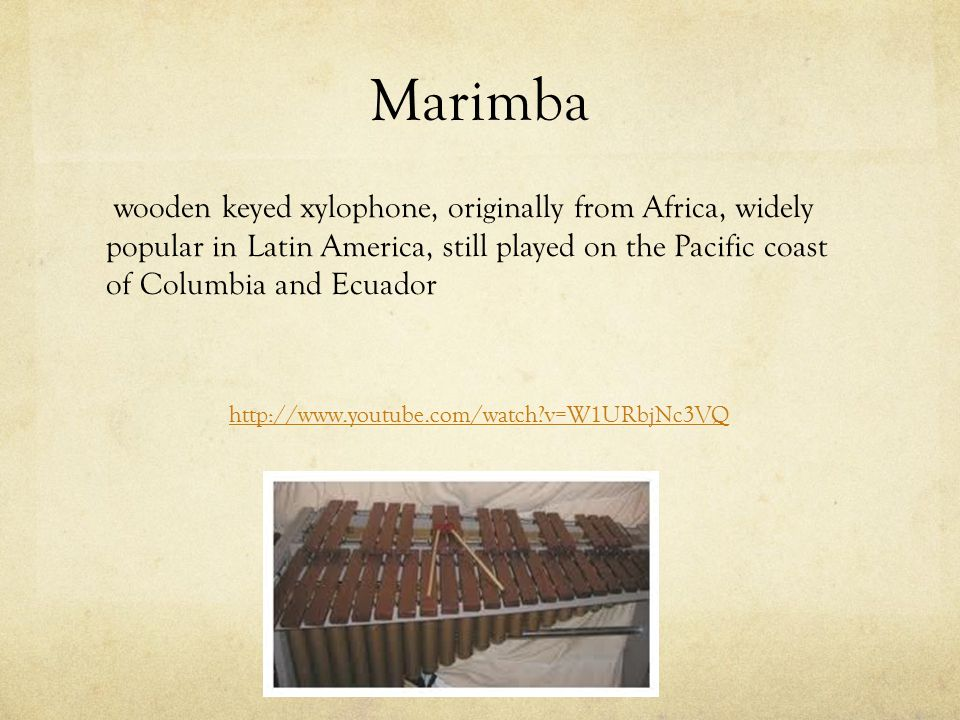 Marimba wooden keyed xylophone, originally from Africa, widely popular in Latin America, still played on the Pacific coast of Columbia and Ecuador.