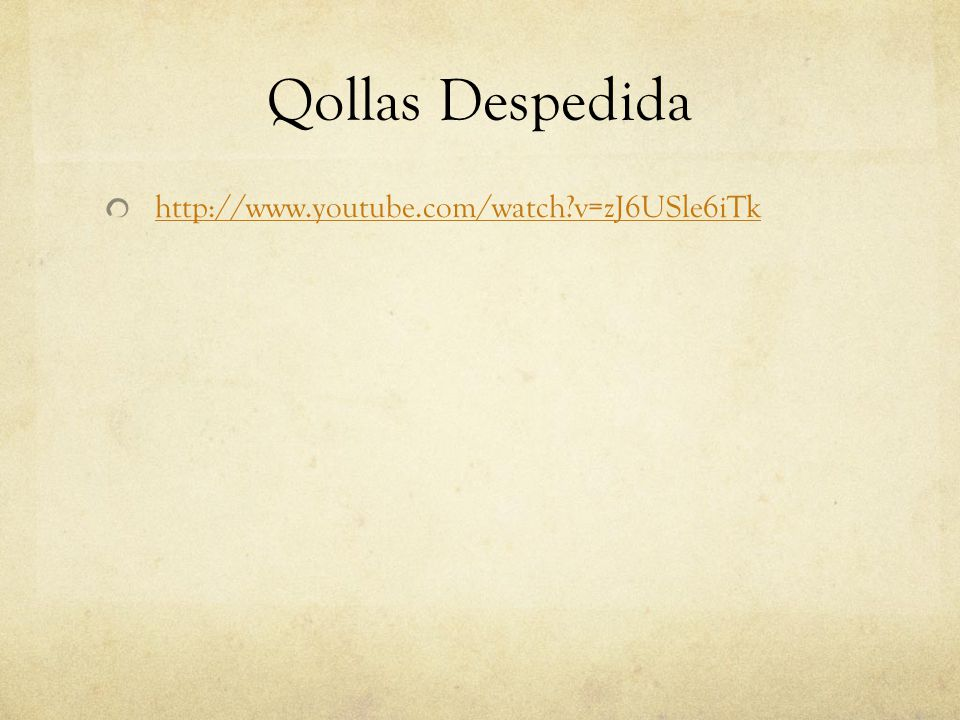 Qollas Despedida http://www.youtube.com/watch v=zJ6USle6iTk