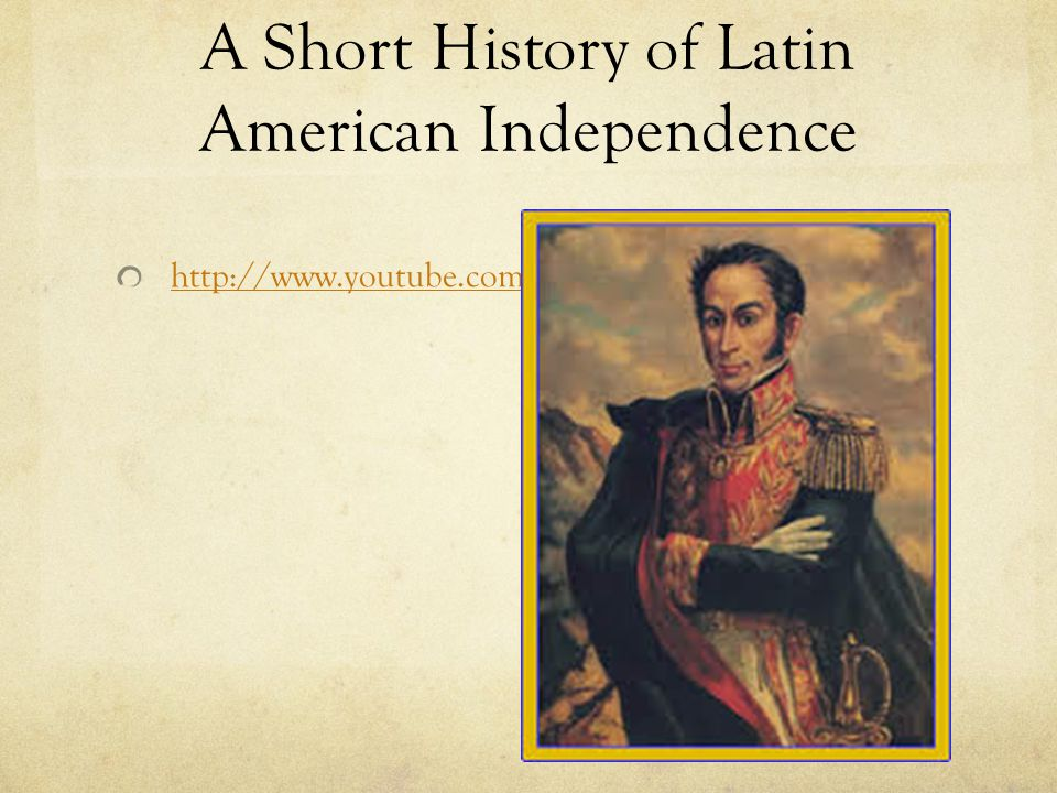 A Short History of Latin American Independence
