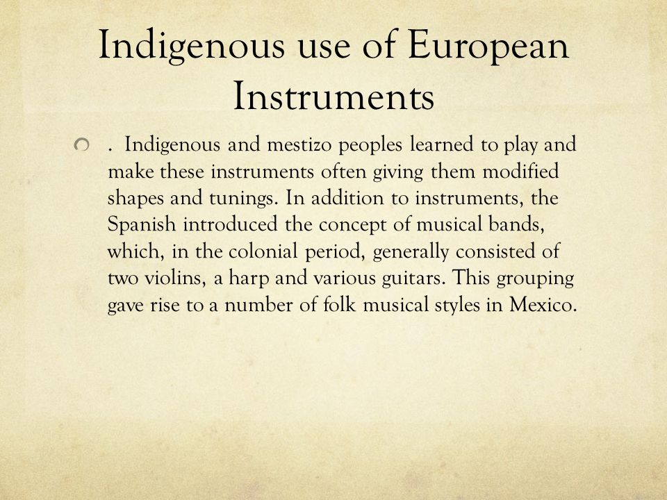 Indigenous use of European Instruments