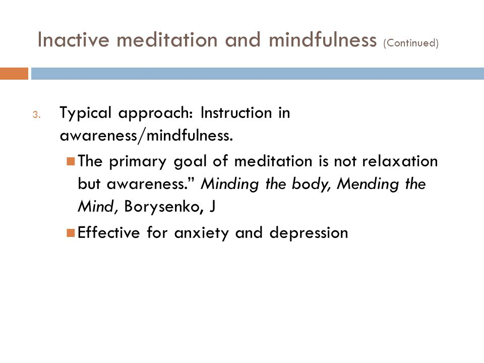 Inactive meditation and mindfulness (Continued)