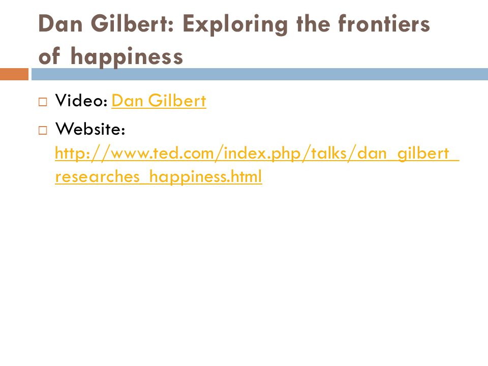 Dan Gilbert: Exploring the frontiers of happiness