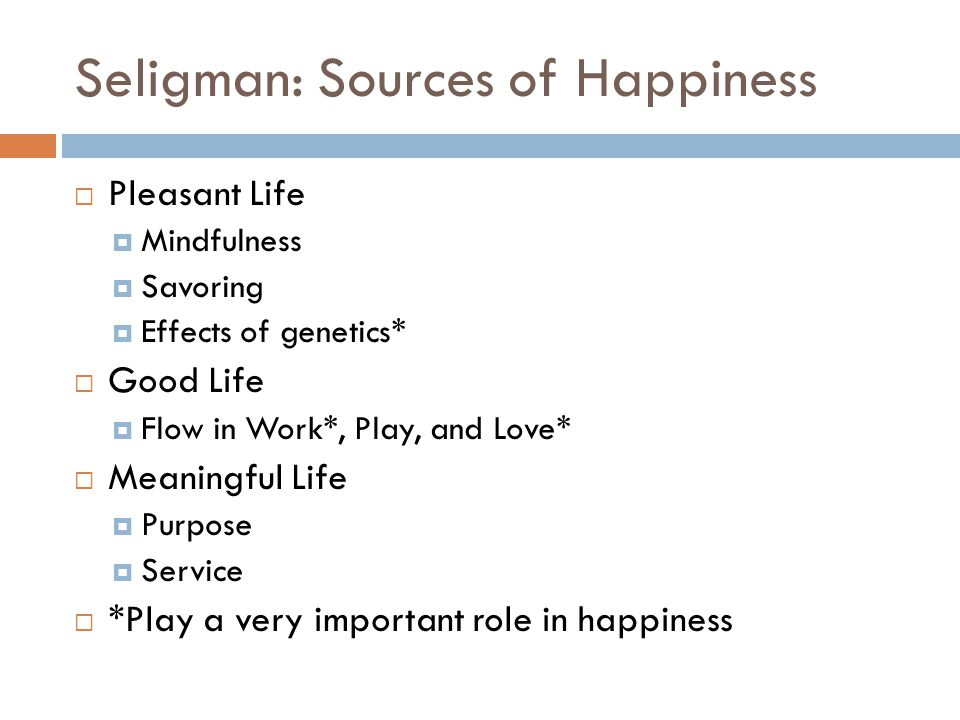 Seligman: Sources of Happiness
