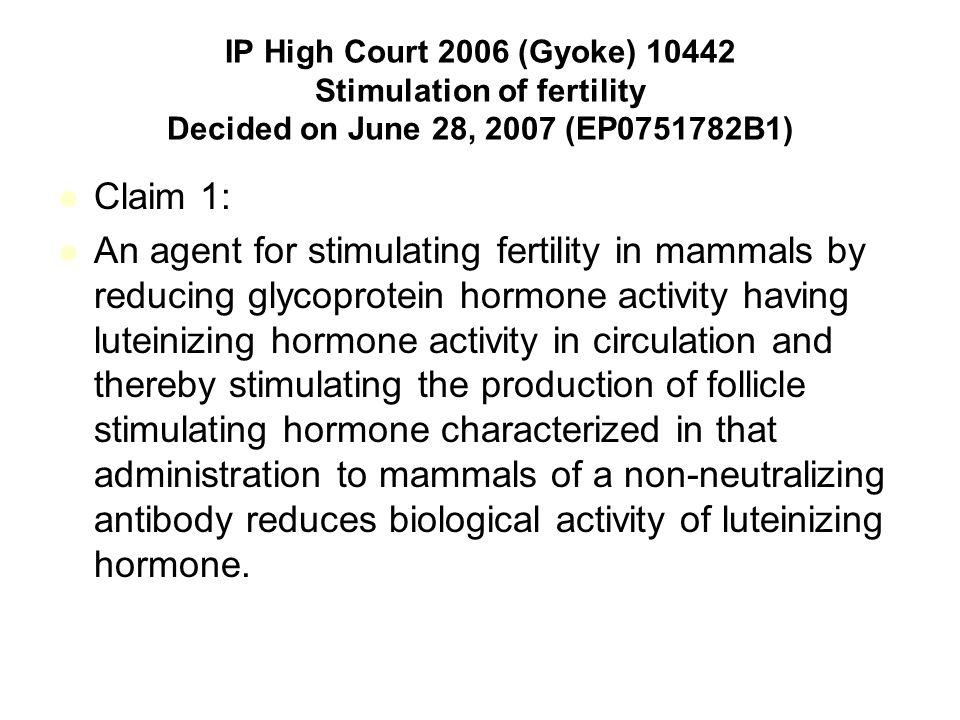 IP High Court 2006 (Gyoke) 10442 Stimulation of fertility Decided on June 28, 2007 (EP0751782B1)