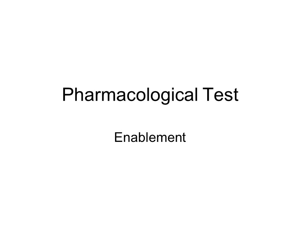 Pharmacological Test Enablement