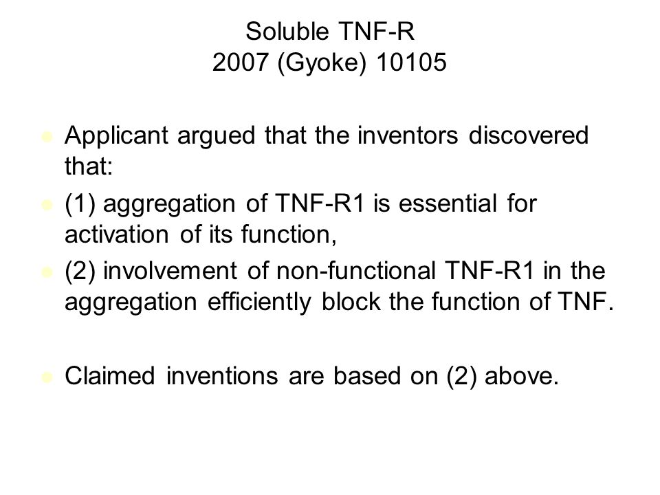 Soluble TNF-R 2007 (Gyoke) 10105 Applicant argued that the inventors discovered that: