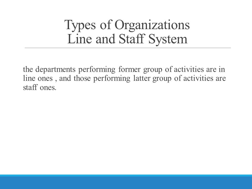 Types of Organizations Line and Staff System