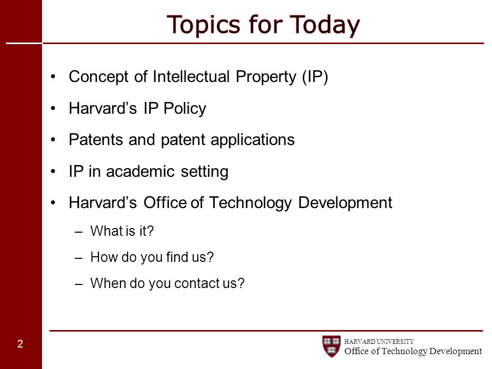 Topics for Today Concept of Intellectual Property (IP)