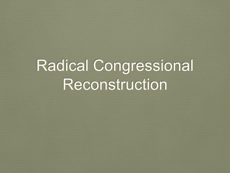 Radical Congressional Reconstruction