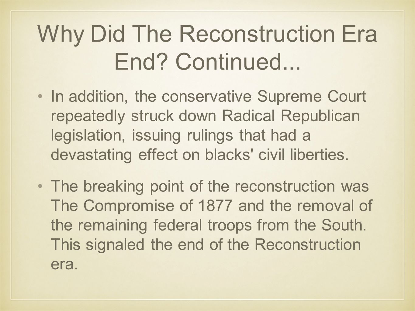Why Did The Reconstruction Era End Continued...