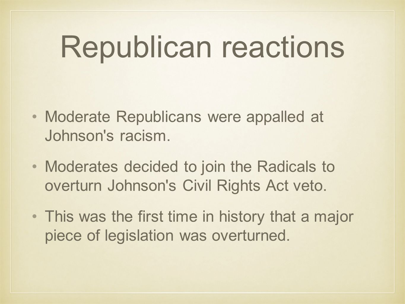 Republican reactions Moderate Republicans were appalled at Johnson s racism.