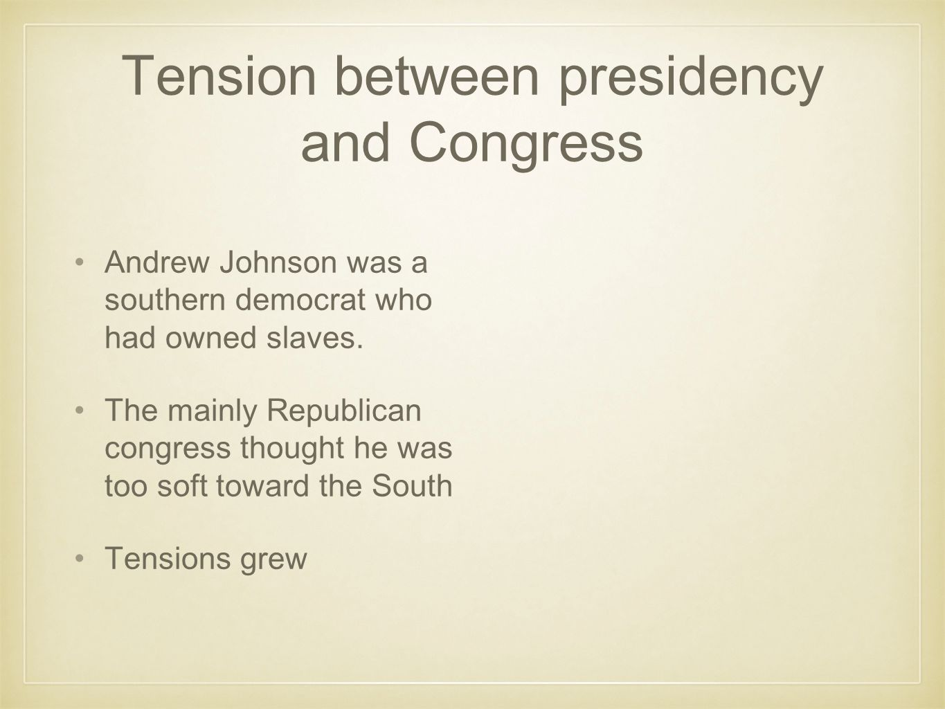 Tension between presidency and Congress