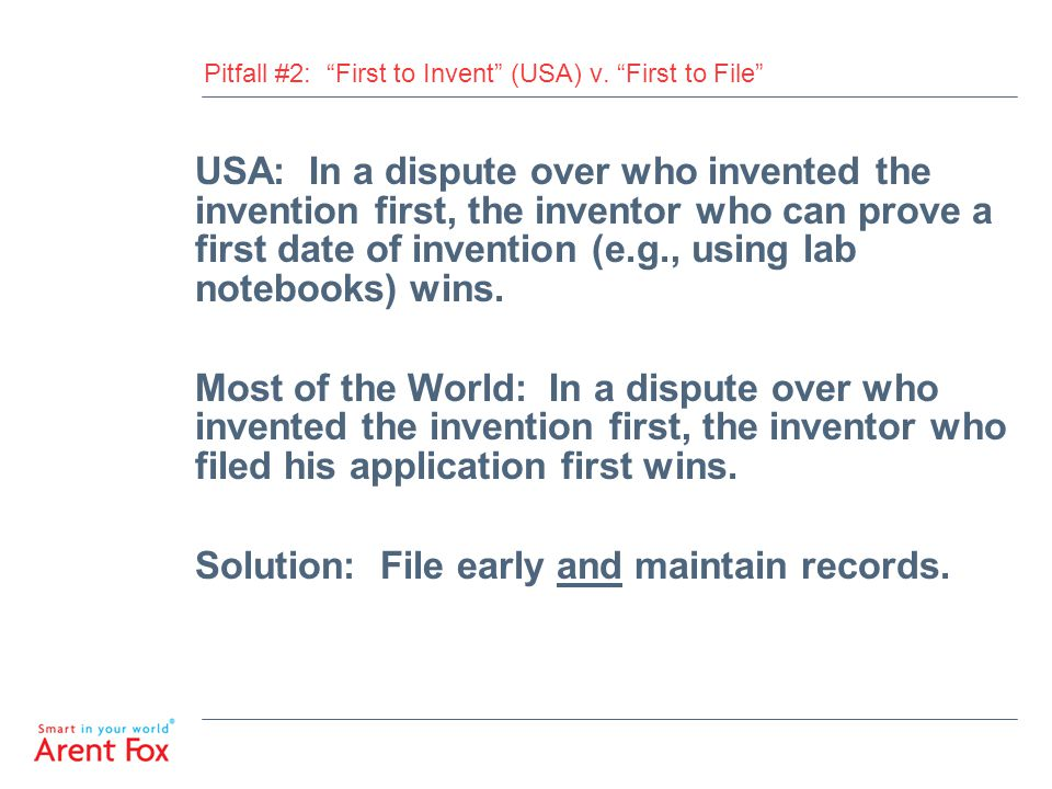 Pitfall #2: First to Invent (USA) v. First to File
