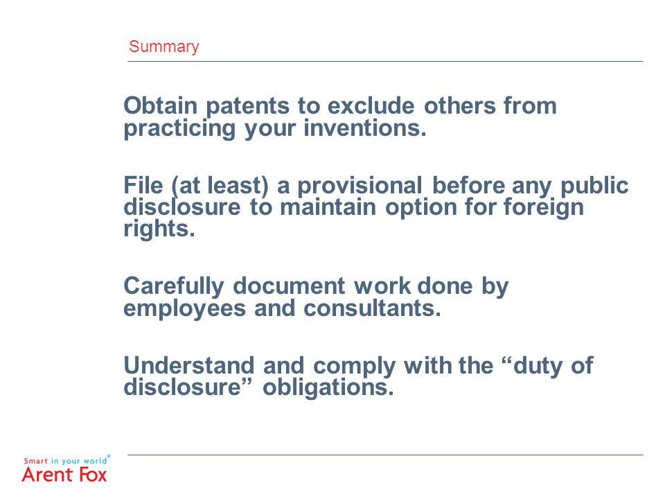 Obtain patents to exclude others from practicing your inventions.