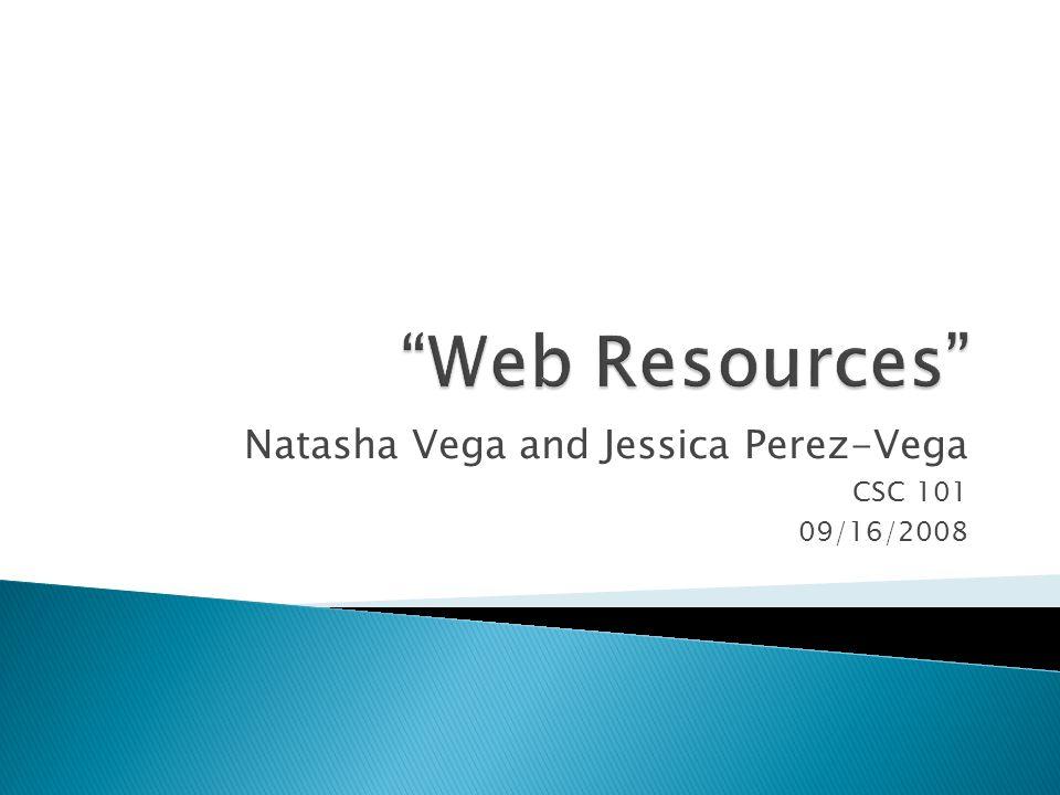 Natasha Vega and Jessica Perez-Vega CSC 101 09/16/2008