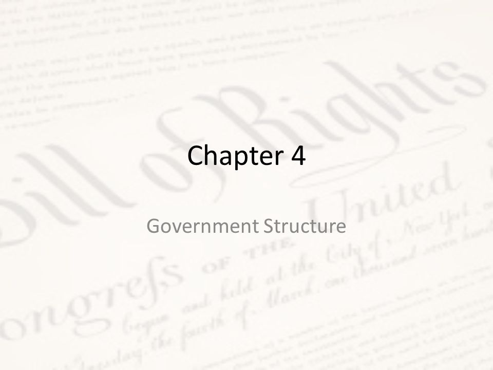 Chapter 4 Government Structure