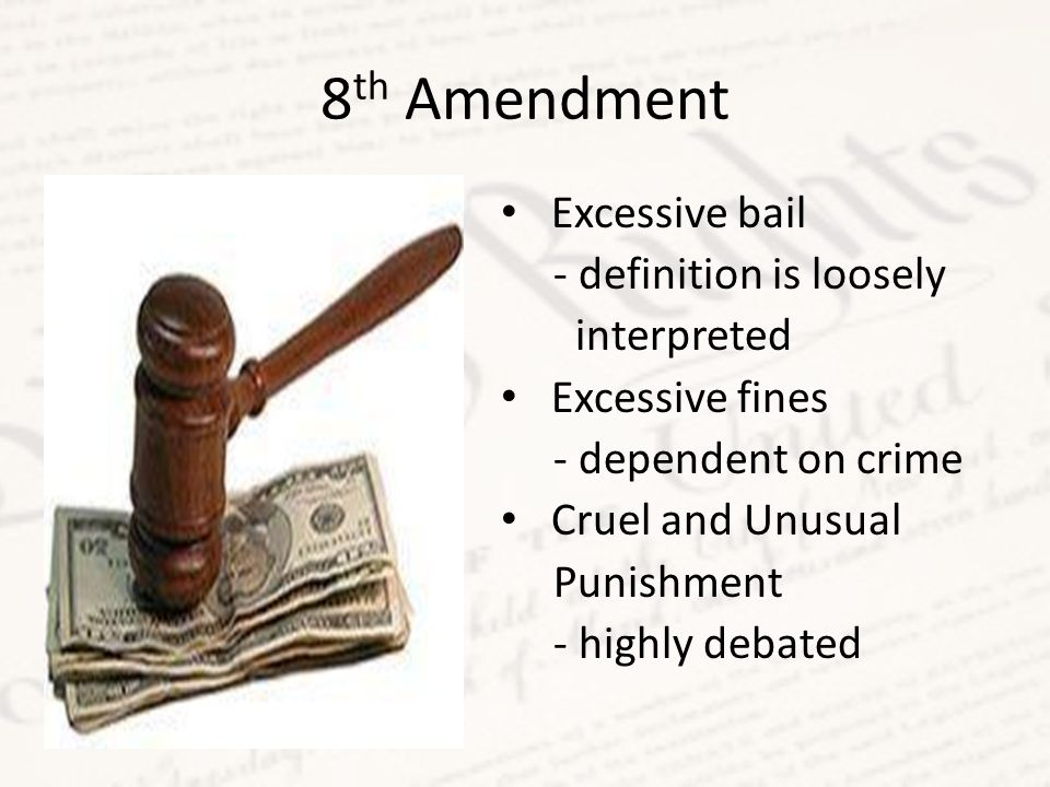 8th Amendment Excessive bail - definition is loosely interpreted