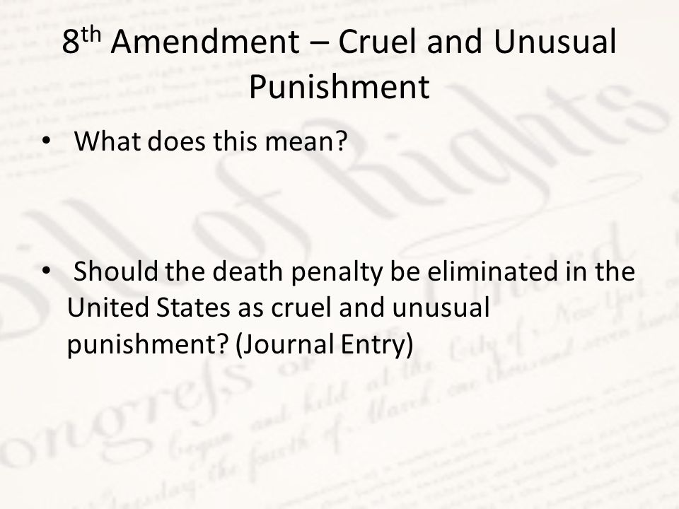 8th Amendment – Cruel and Unusual Punishment