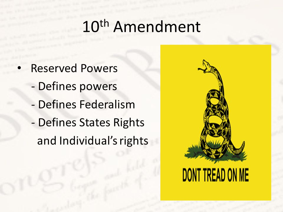 10th Amendment Reserved Powers - Defines powers - Defines Federalism