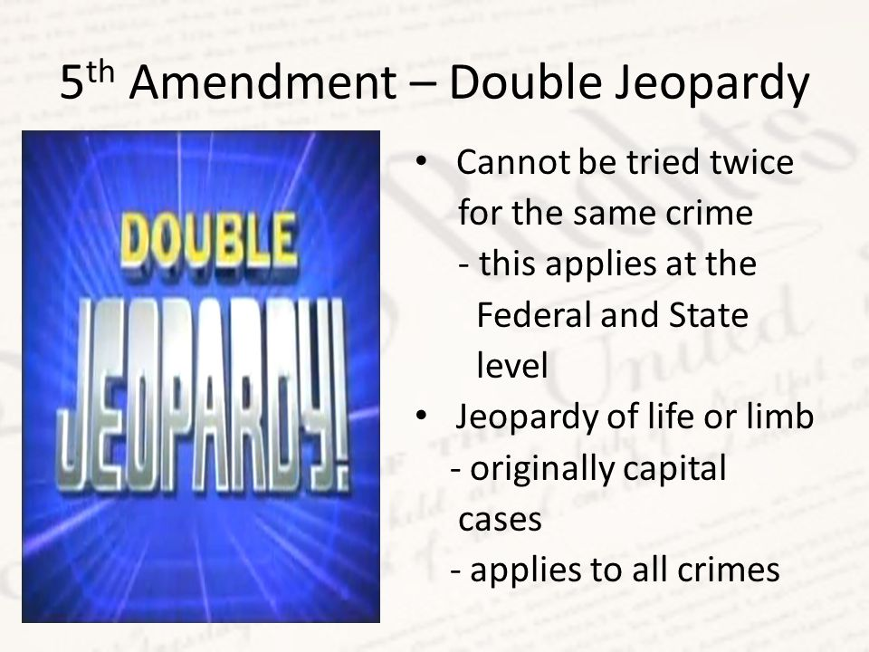 5th Amendment – Double Jeopardy