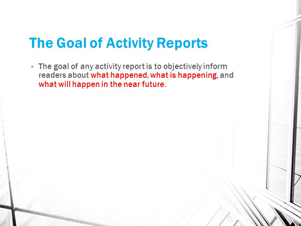 The Goal of Activity Reports