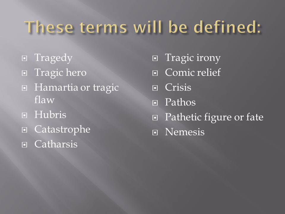 These terms will be defined: