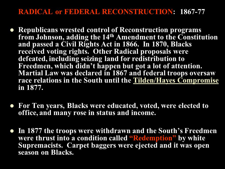 RADICAL or FEDERAL RECONSTRUCTION: 1867-77