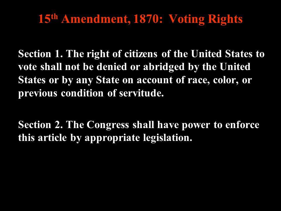 15th Amendment, 1870: Voting Rights