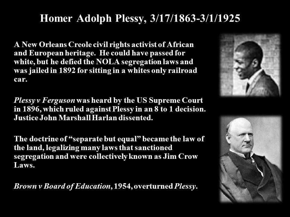 Homer Adolph Plessy, 3/17/1863-3/1/1925