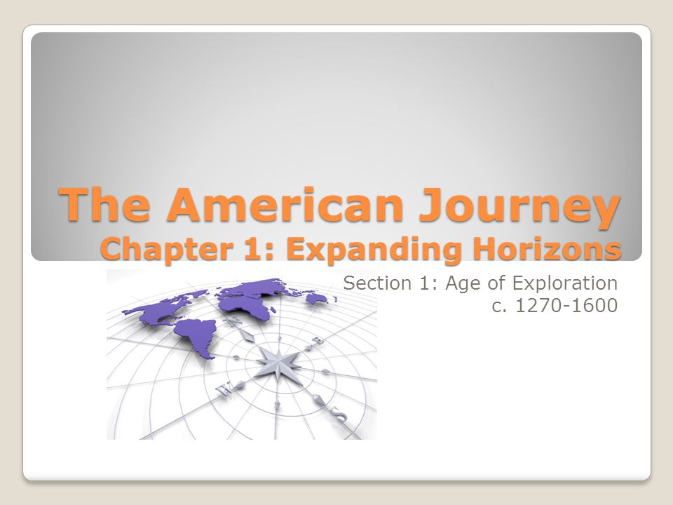 The American Journey Chapter 1: Expanding Horizons