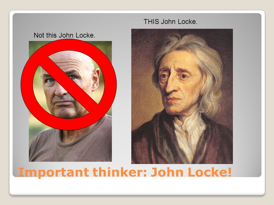 Important thinker: John Locke!