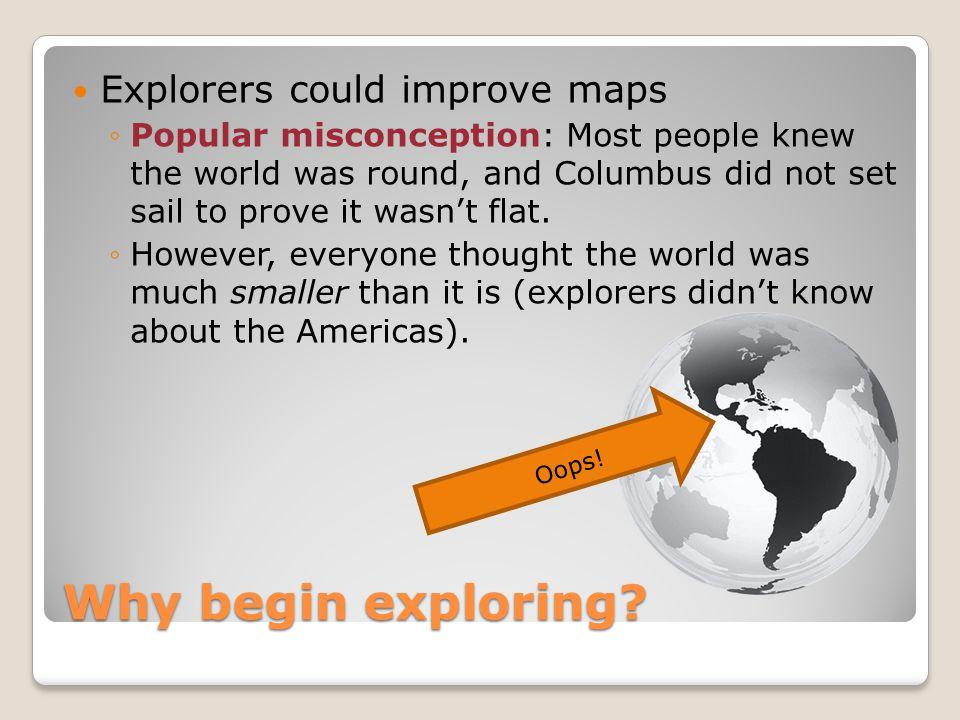 Why begin exploring Explorers could improve maps