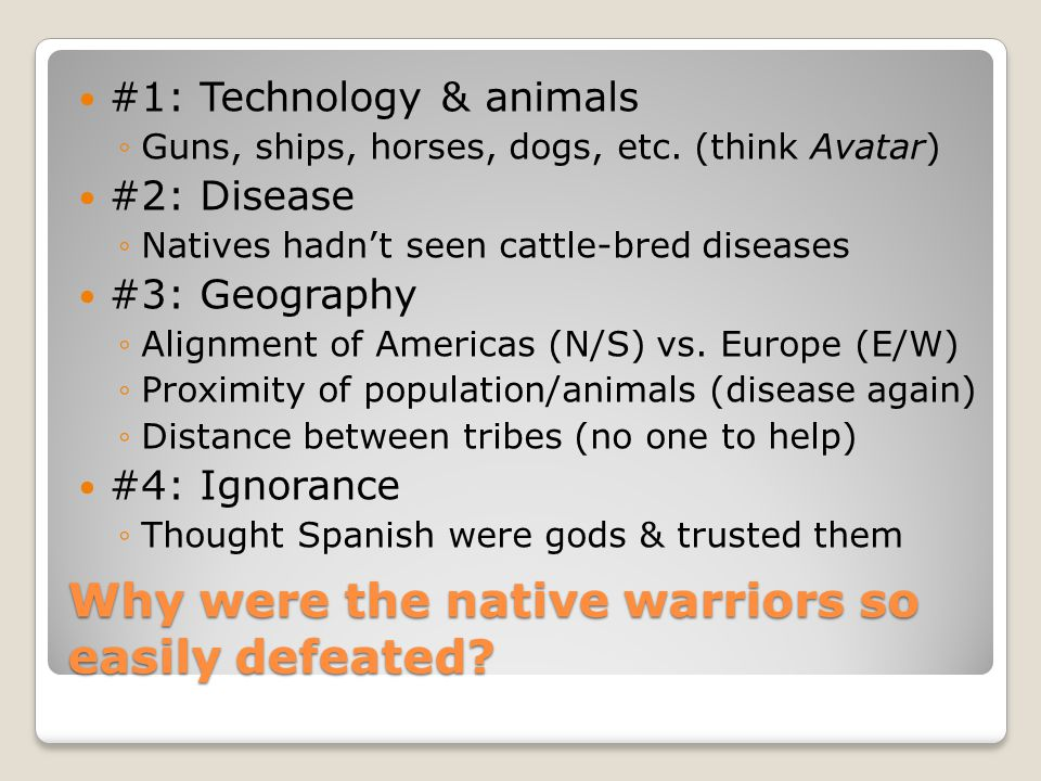 Why were the native warriors so easily defeated
